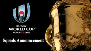 Rugby World Cup 2019 squads: Every player from every team as they are announced